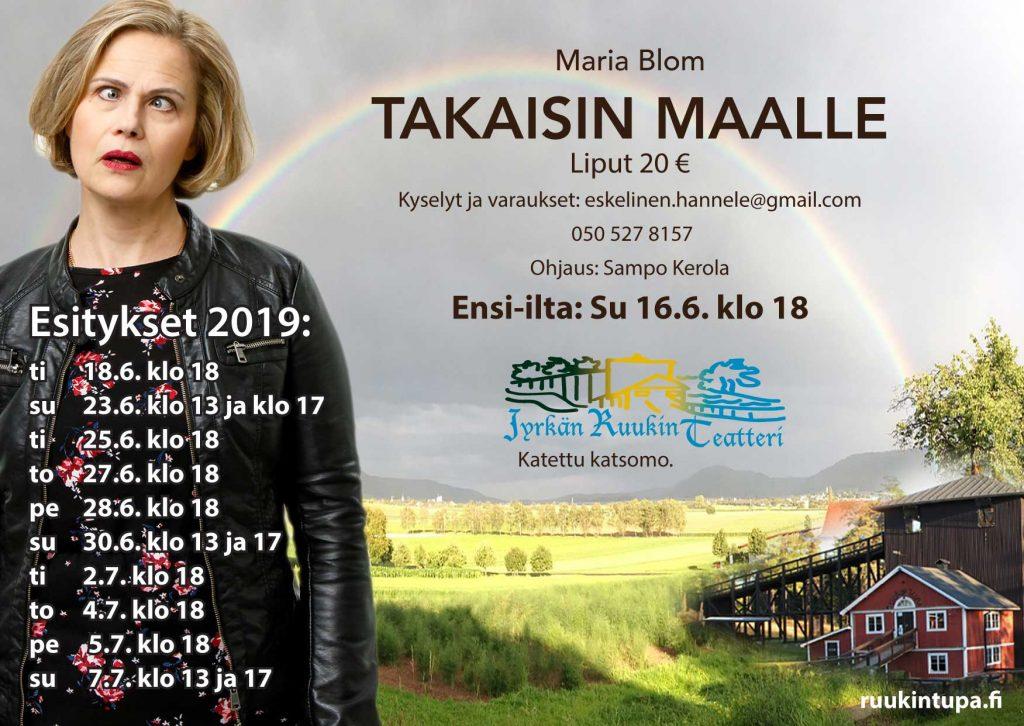 Ruukin Tuvan Kesäteatterissa esitetään kesällä 2019 Takaisin maalle -näytelmää. Näytelmä on monipolvinen, mutta ehdottomasti hauska esitys.